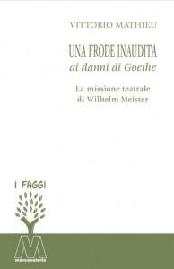 Vittorio Mathieu <br />Una frode inaudita <br />ai danni di Goethe