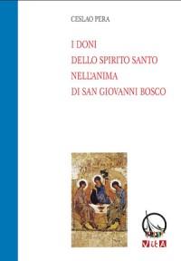 Ceslao Pera <br />I doni dello Spirito Santo <br />nell'anima di San Giovanni Bosco