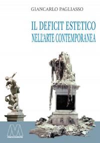 GianCarlo Pagliasso <br />Il deficit estetico nell'arte contemporanea <br />ebook