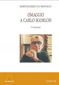 Bartolomeo Di Monaco <br />Omaggio a Carlo Sgorlon <br />I romanzi