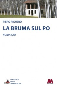 Piero Righero <br />La bruma sul Po