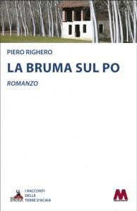 Piero Righero <br />La bruma sul Po
