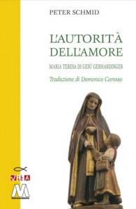 Peter Schimdr <br />L'autorità dell'amore <br />Maria Teresa di Gesù Gerhardinger