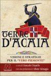 Giancarlo Chiapello (a cura di)<br />Terre d'Acaia <br />Visioni e strategie per il «vero Piemonte»