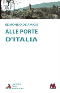 Edmondo De Amicis <br />Alle porte d'Italia