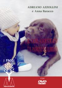 Adriano Azzollini e Anna Baracco <br />Il cane addestrato e il padrone equilibrato