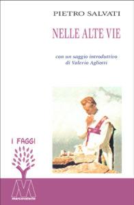 Pietro Salvati <br />Nelle alte vie <br />racconto