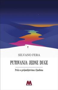 Silvano Fera <br />Putovanja jedne duge <br />Priče o prijateljstvima i ljudima