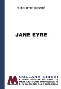 Charlotte Brontë <br />Jane Eyre <br />in edizione speciale a grandi caratteri <br />per lettori ipovedenti