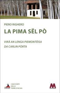 Piero Righero <br />La pima sël Pò, en piemonteis