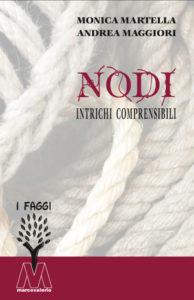 Monica Martella, Andrea Maggiori <br />Nodi. Intrichi comprensibili