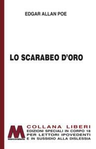 Edgar Allan Poe  <br />Lo scarabeo d'oro <br />in edizione speciale a grandi caratteri per lettori ipovedenti