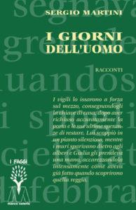 Sergio Martini <br />I giorni dell'uomo <br />Racconti