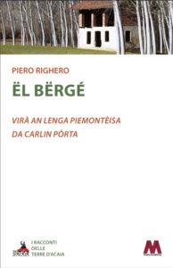 Piero Righero <br />Ël Bërgé <br />Virà an Lenga Piemontèisa da Carlin Pòrta