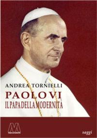 Andrea Tornielli <br />Paolo VI <br />Il papa della modernità