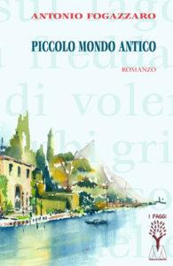 Antonio Fogazzaro <br />Piccolo Mondo Antico