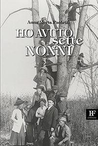 Anna Maria Paoletti <br/>Ho avuto sette nonni