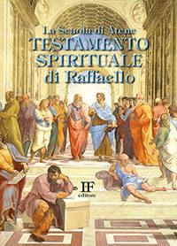 Ivo Forza <br/>La scuola di Atene <br/>Testamento spirituale di Raffaello <br/>Formato 12 x 17