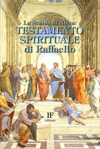 Ivo Forza <br/>La scuola di Atene <br/>Testamento spirituale di Raffaello <br/>Formato 13,5 x 20,5