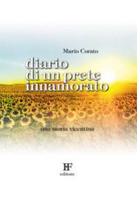 Mario Corato <br/>Diario di un prete innamorato <br/>Una storia vicentina
