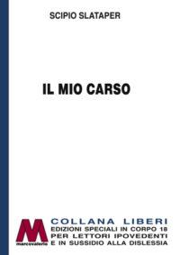 Scipio Slataper <br />Il mio Carso <br />In edizione speciale corpo 18 <br />per lettori ipovedenti