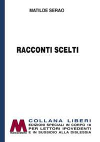 Matilde Serao <br />Racconti scelti <br />In edizione speciale corpo 18 <br />per lettori ipovedenti