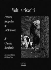 Claudio Bonifazio <br />Volti e risvolti <br />Percorsi fotografici in Val Chisone